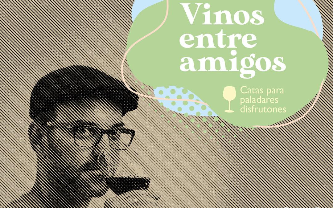 Vinos Entre Amigos – Cata con Luis Moya